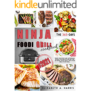 NINJA FOODI GRILL COOKBOOK: #2021 - The 365-day quick, delicious and affordable recipes for indoor grilling and air…