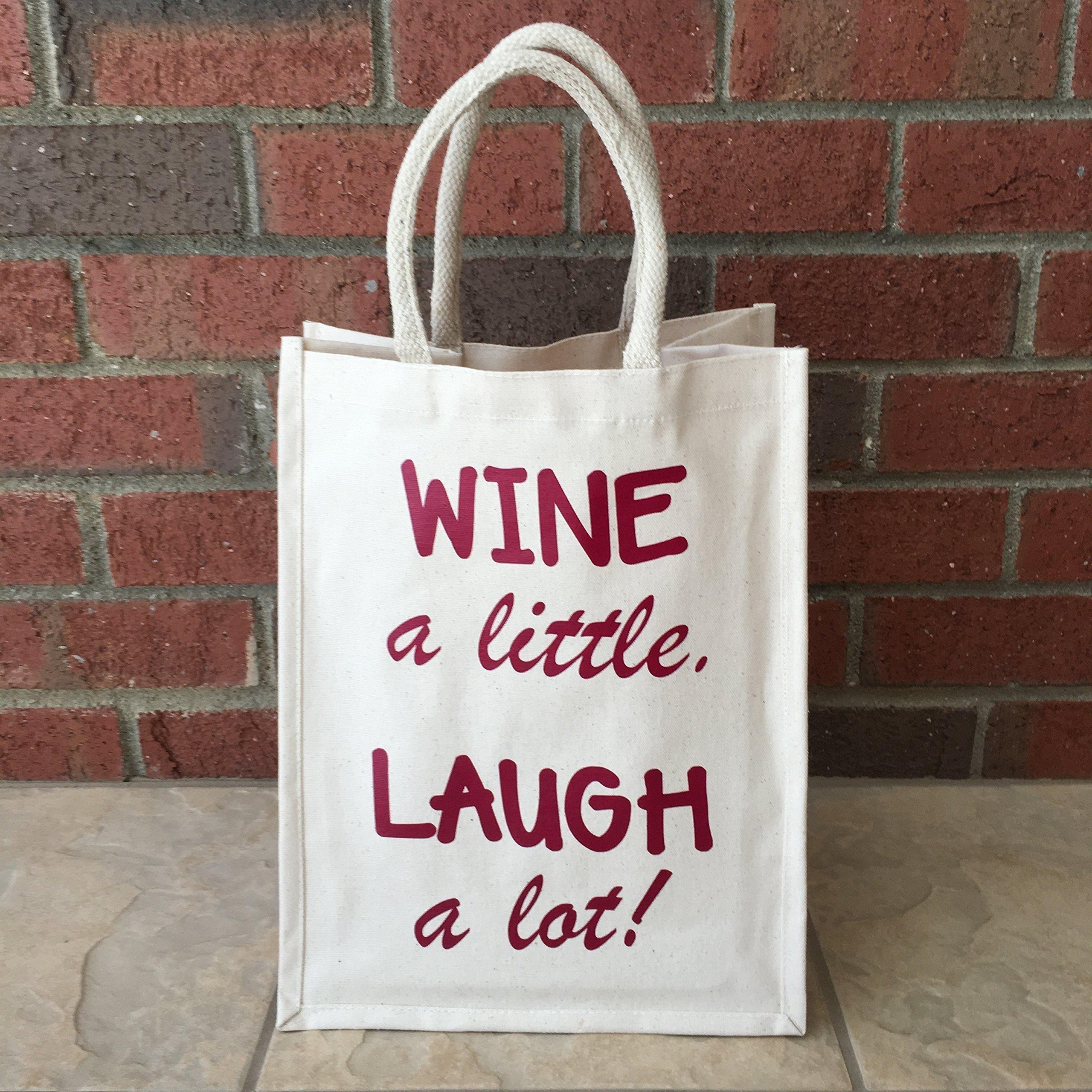 Wine a little. Laugh a lot! Booze Bag / Wine Tote Bag