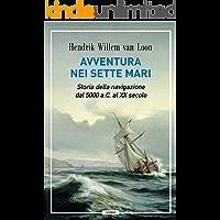 Avventura nei sette mari: Storia della navigazione dal 5000 a. C. al XX secolo