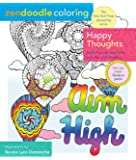 Zendoodle Coloring: Happy Thoughts: Joyful Encouragement to Color and Display
