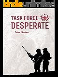 Task Force Desperate (American Praetorians Book 1)