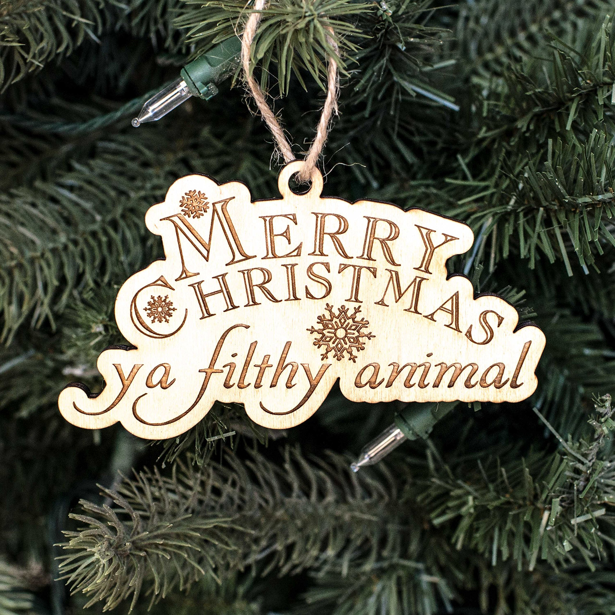Ornament - Merry Christmas Ya Filthy Animal - Raw Wood 3x5in by Hip Flask Plus