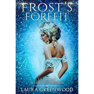 Frost's Forfeit: A Fae Queen Of Winter Prequel (The Fae Queen Of Winter)