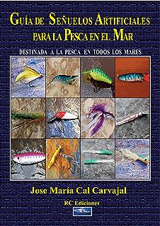 GUIA DE LOS SEÑUELOS ARTIFICIALES PARA LA PESCA EN EL MAR (Spanish Edition)