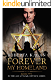Forever, My Homeland: The Final Book in the All My Love, Detrick Series