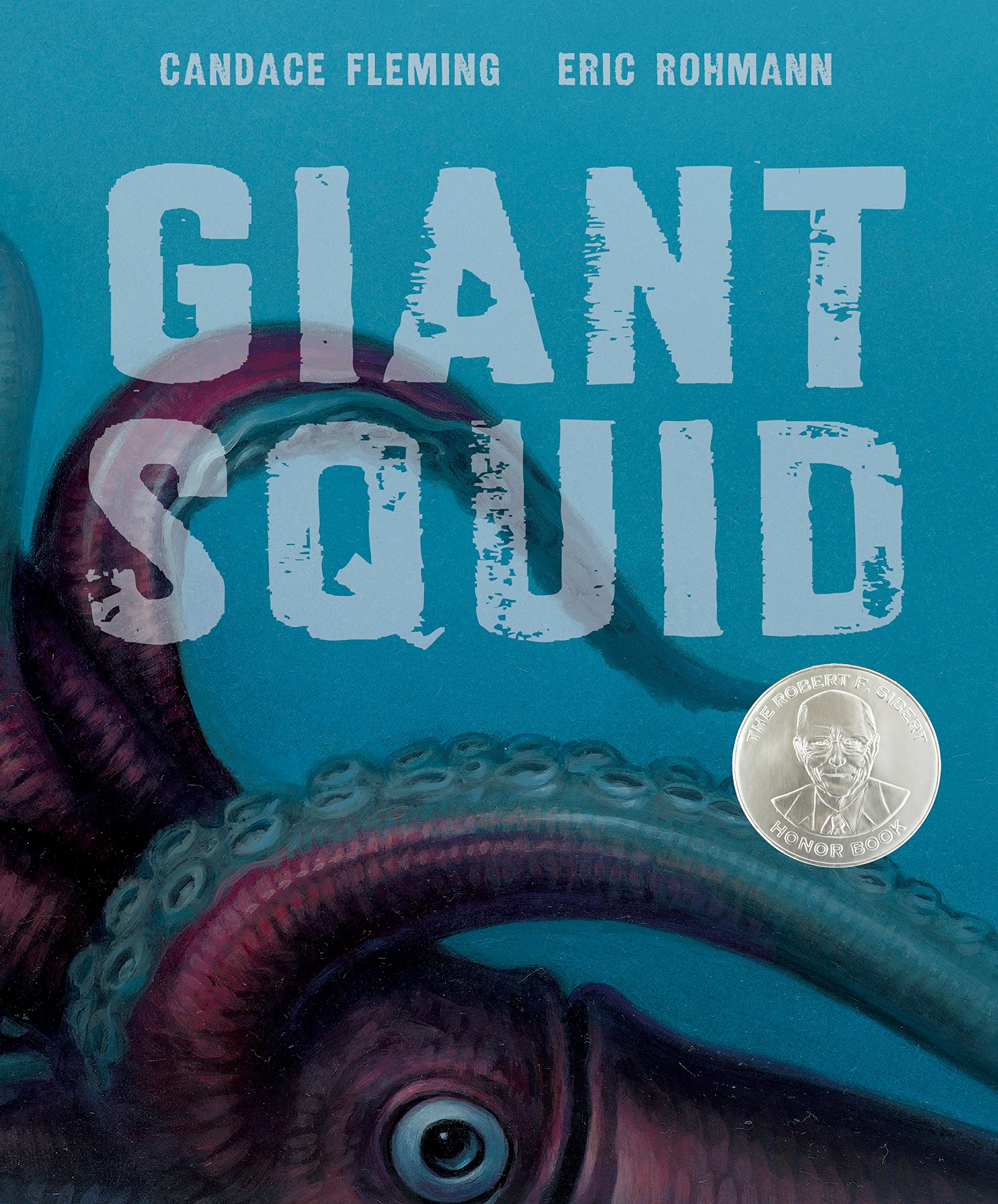 Giant Squid (Robert F. Sibert Informational Book Honor (Awards))