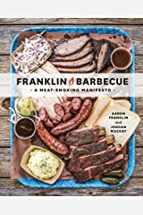 Franklin Barbecue: A Meat-Smoking Manifesto [A Cookbook] Kindle Edition
