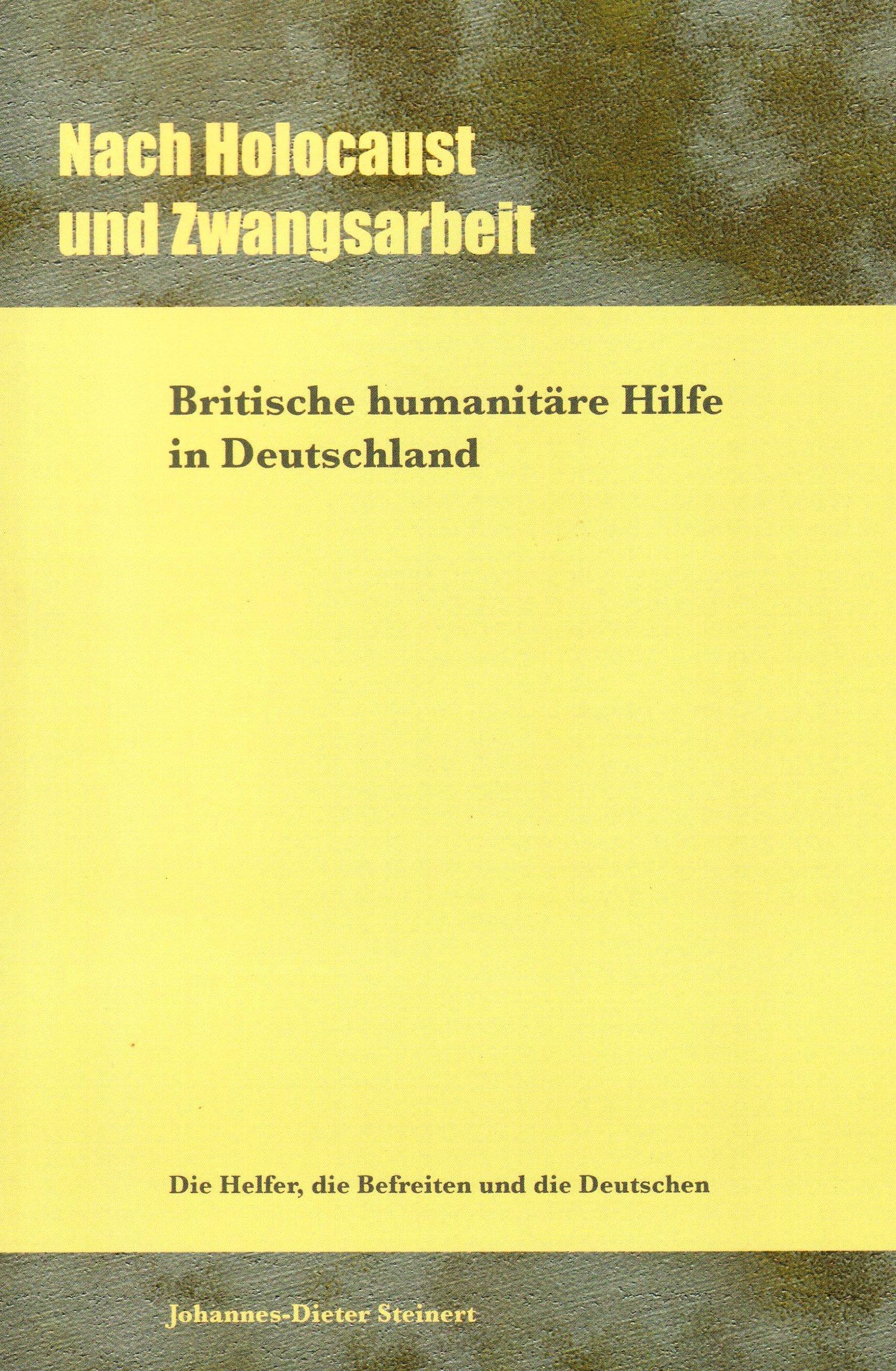 Nach Holocaust und Zwangsarbeit: Die Helfer, die Befreiten und die Deutschen