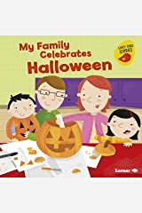 My Family Celebrates Halloween (Holiday Time (Early Bird Stories ™)) Kindle Edition