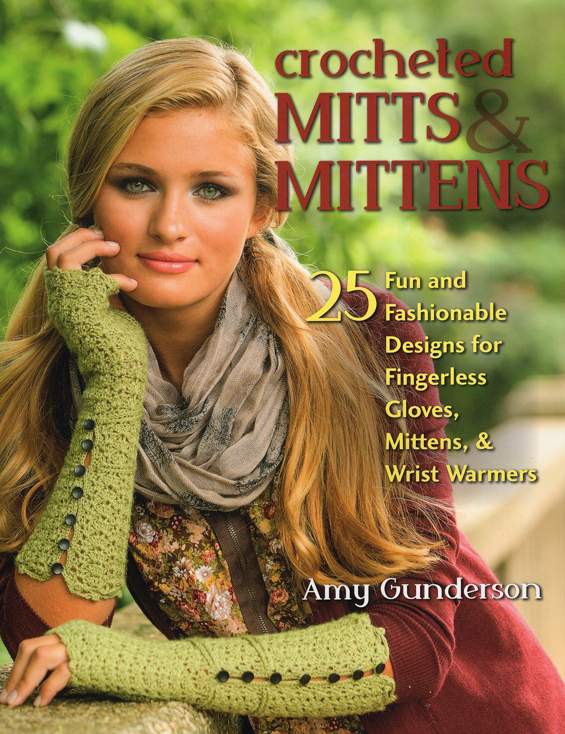 Fingerless gloves amazon - Crocheted Mitts Mittens 25 Fun And Fashionable Designs For Fingerless Gloves Mittens Wrist Warmers Amy Gunderson 0011557014105 Amazon Com Books