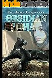 Obsidian Puma (The Aztec Chronicles Book 1)