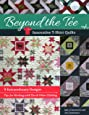 Beyond the Tee-Innovative T-Shirt Quilts: 9 Extraordinary Designs, Tips for Working with Ties & Other Clothing