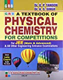 A New Pattern Text Book of Physical Chemistry for Competitions: A New Generation Book for IIT-JEE & All other Engineering Entrance Examinations
