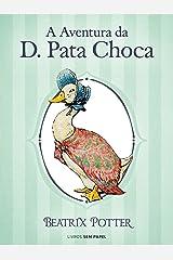 A Aventura da D. Pata Choca (Coleção Beatrix Potter Livro 12) eBook Kindle