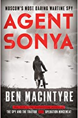 Agent Sonya: Moscow's Most Daring Wartime Spy Kindle Edition