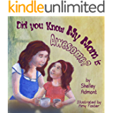 DID YOU KNOW MY MOM IS AWESOME?  (Bedtime stories children's books collection Book 1)