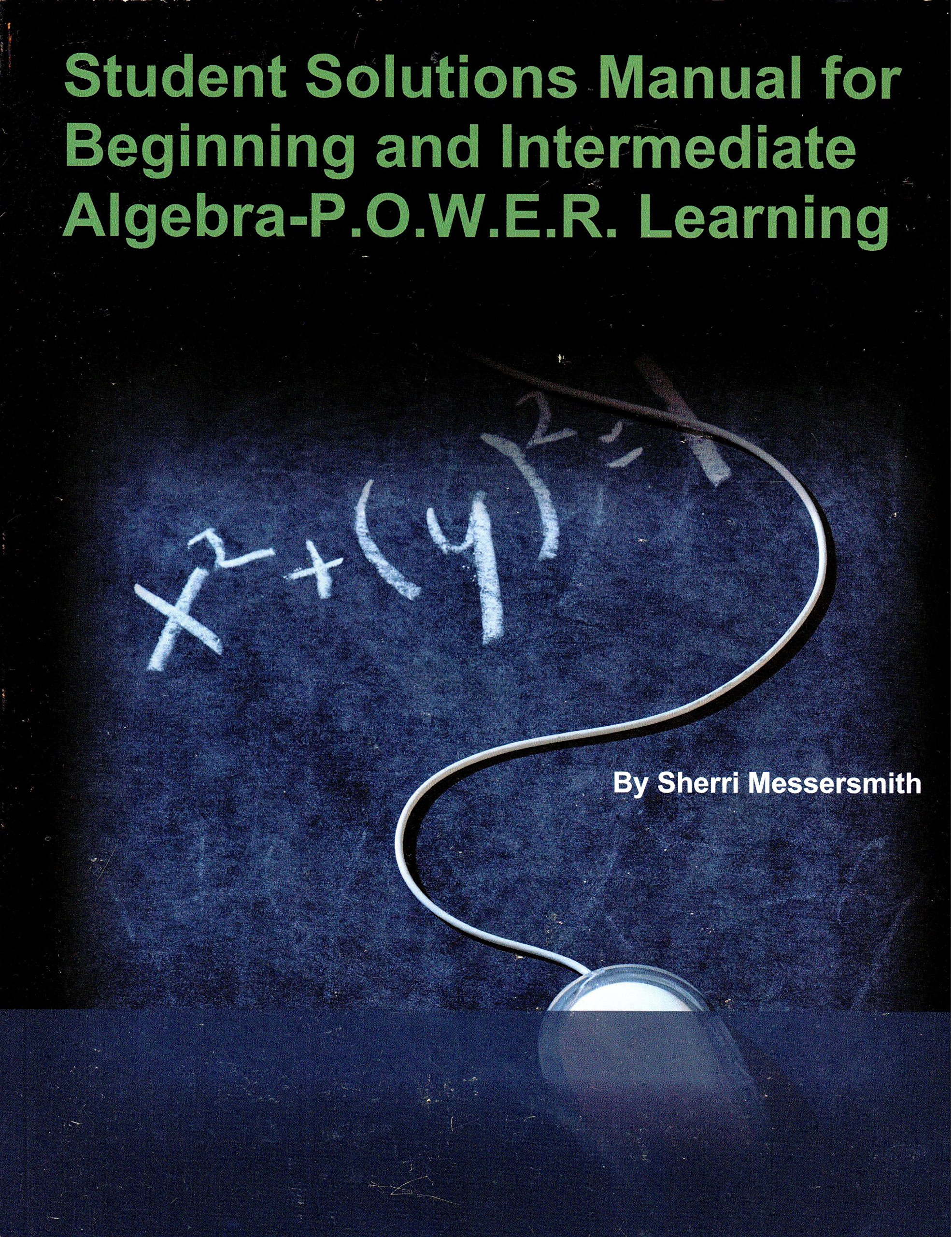 Student Solutions Manual to Accompany Beginning and Intermediate Algebra  with POWER Learning: Sherri Messersmith: 9781259306389: Amazon.com: Books