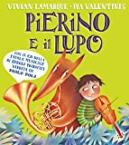 Pierino e il lupo. Dalla favola musicale di Sergej Prokofiev. Ediz. a colori. Con CD-Audio: 1