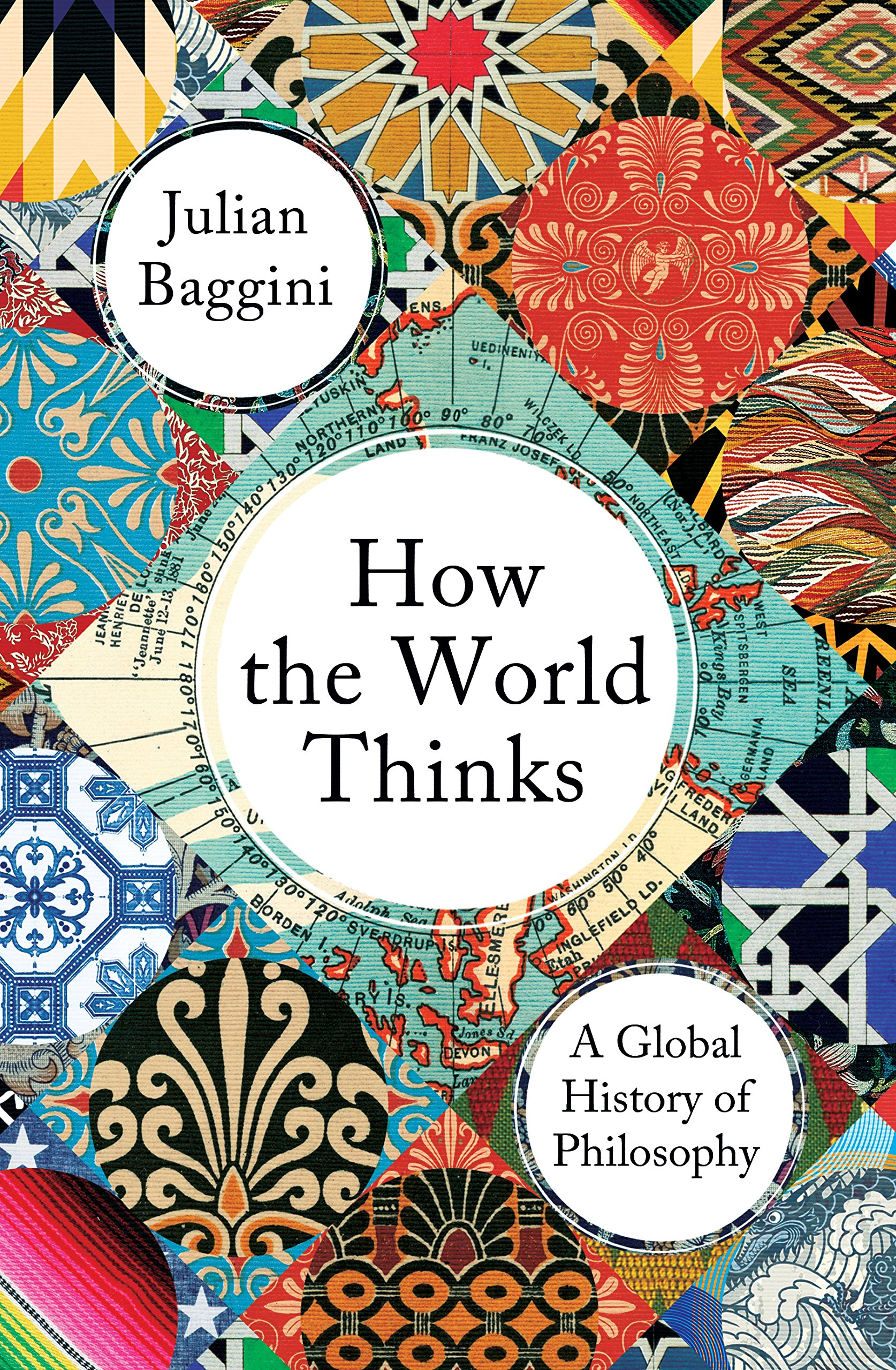 Image result for How the World Thinks: A Global History of Philosophy by Julian Baggini