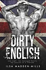 Dirty English (British Bad Boys Book 1) Kindle Edition
