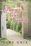 Darcy's Secret Garden: A Pride and Prejudice Variation