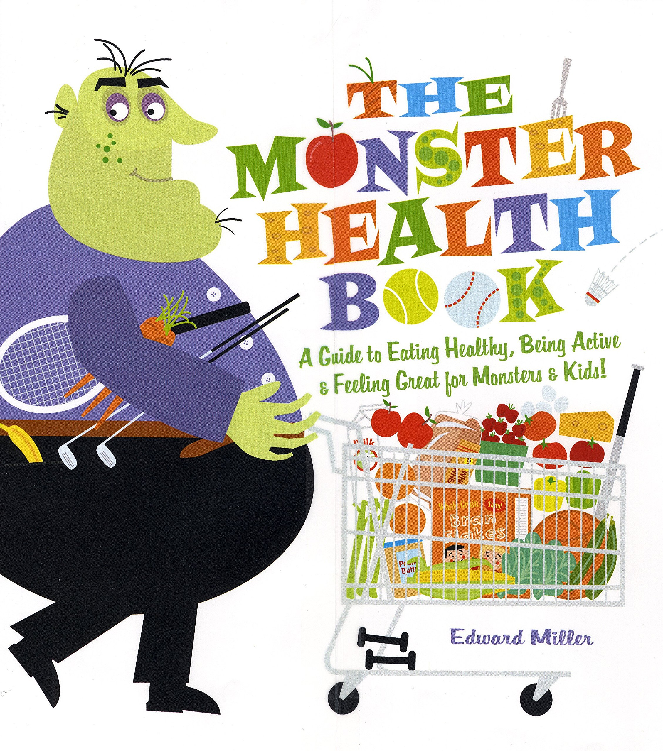 The Monster Health Book A Guide To Eating Healthy Being Active Feeling Great For Monsters Kids Miller Edward 9780823421398 Amazon Com Books