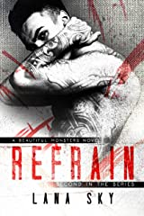 Refrain (Beautiful Monsters Book 2) Kindle Edition