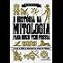 A história da mitologia para quem tem pressa: Do Olho de Hórus ao Minotauro em apenas 200 páginas! (Série Para quem Tem Pressa)