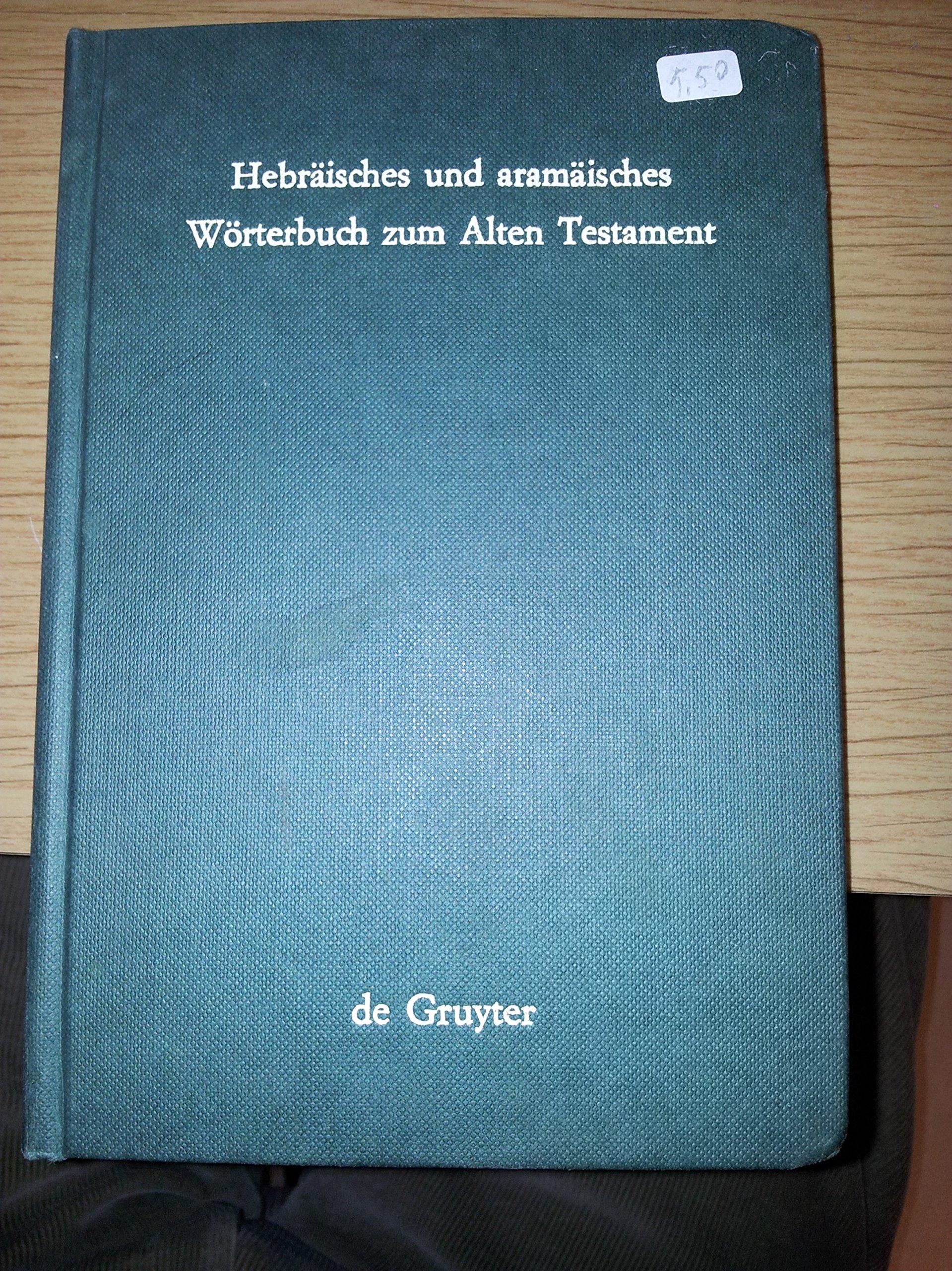 Hebraeishes Und Arameisches Woerterbuch Zum Alten Testament: Zweite, Durchgesehene Auflage