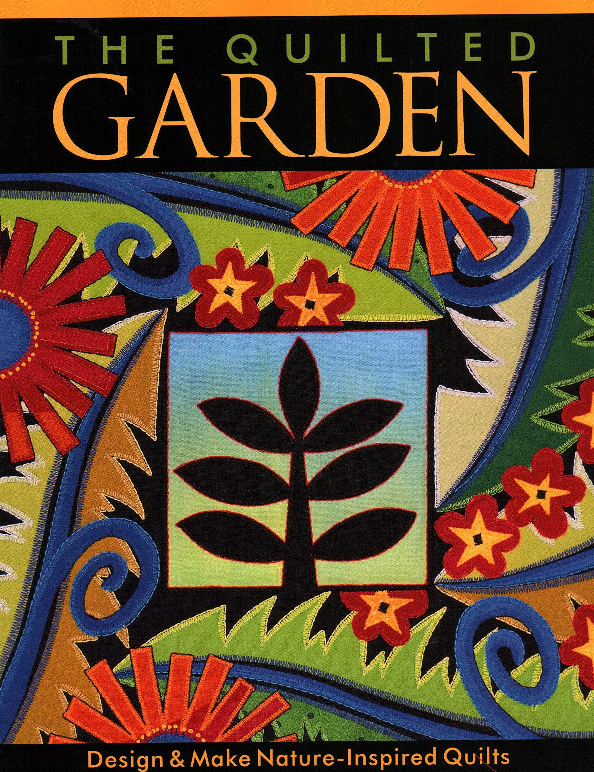 The Quilted Garden Jane A Sassaman 0734817102182 Amazon Com Books
