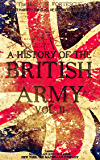 A History of the British Army, Vol.2 (of 2): First Part—to The Close of The Seven Years' War (A History of the British Army Series)