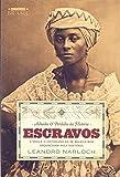 Achados & Perdidos da História. Escravos