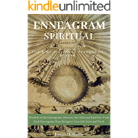 Enneagram Spiritual: Wisdom of the Enneagram, Discover the Gifts and Find Out What Each Enneagram Type Brings to Your Life, Love and Work