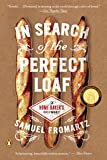 In Search of the Perfect Loaf: A Home Baker's