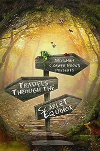 Travels Through the Scarlet Equinox (Mischief Corner Anthologies Book 6)