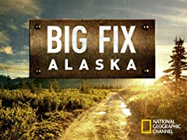 Big Fix Alaska Season 1