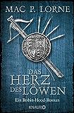 Das Herz des Löwen: Roman (Die Robin Hood-Reihe 2)