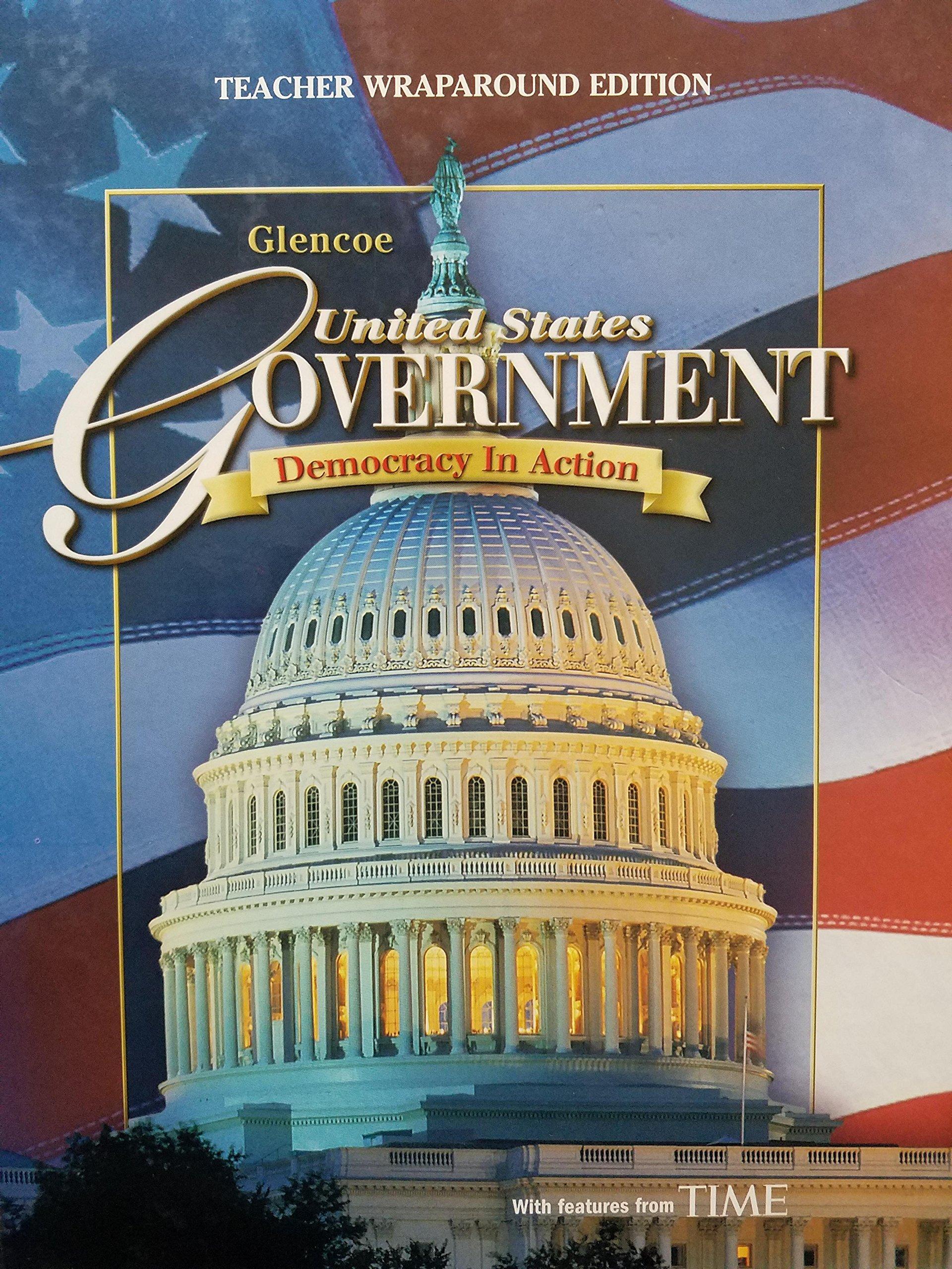Glencoe United States Government; Democracy In Action. Teacher Wraparound  Edition, 9780078747632, 0078747635. c 2008: Amazon.com: Books