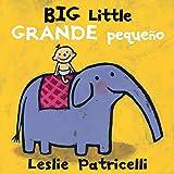 Big Little / Grande pequeño (Leslie Patricelli board books)