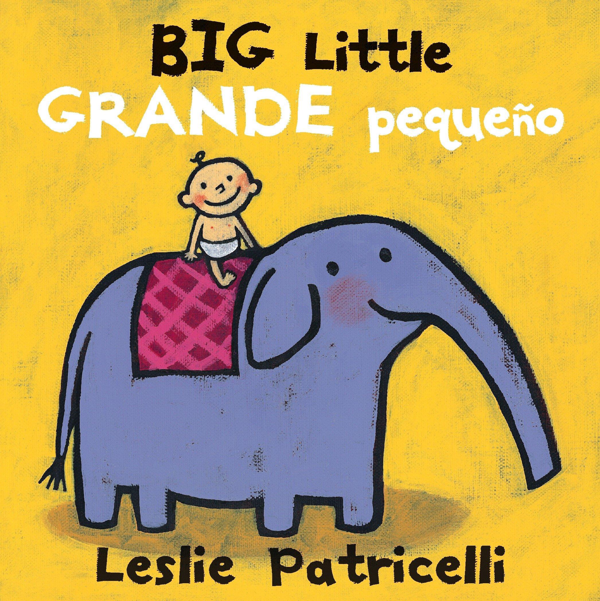 Read Online Big Little / Grande pequeño (Leslie Patricelli board books) (Spanish Edition) pdf epub