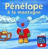 Pénélope à la montagne: Un livre animé