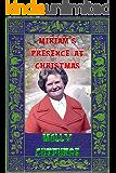 Miriam's Presence at Christmas (Miriam's Life Book 8)