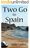 Two Go to Spain: Discovering Spain by Motorhome (English Edition)
