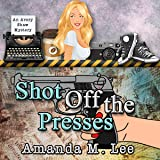 Shot Off The Presses: An Avery Shaw Mystery Book 4