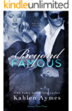 Beyond Famous: Famous Novel, THREE (The Famous Novels Book 3)