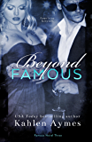 Beyond Famous: Famous Novel, THREE (The Famous Novels Book 3)
