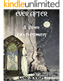 Ever After & Other Faulty Estimates