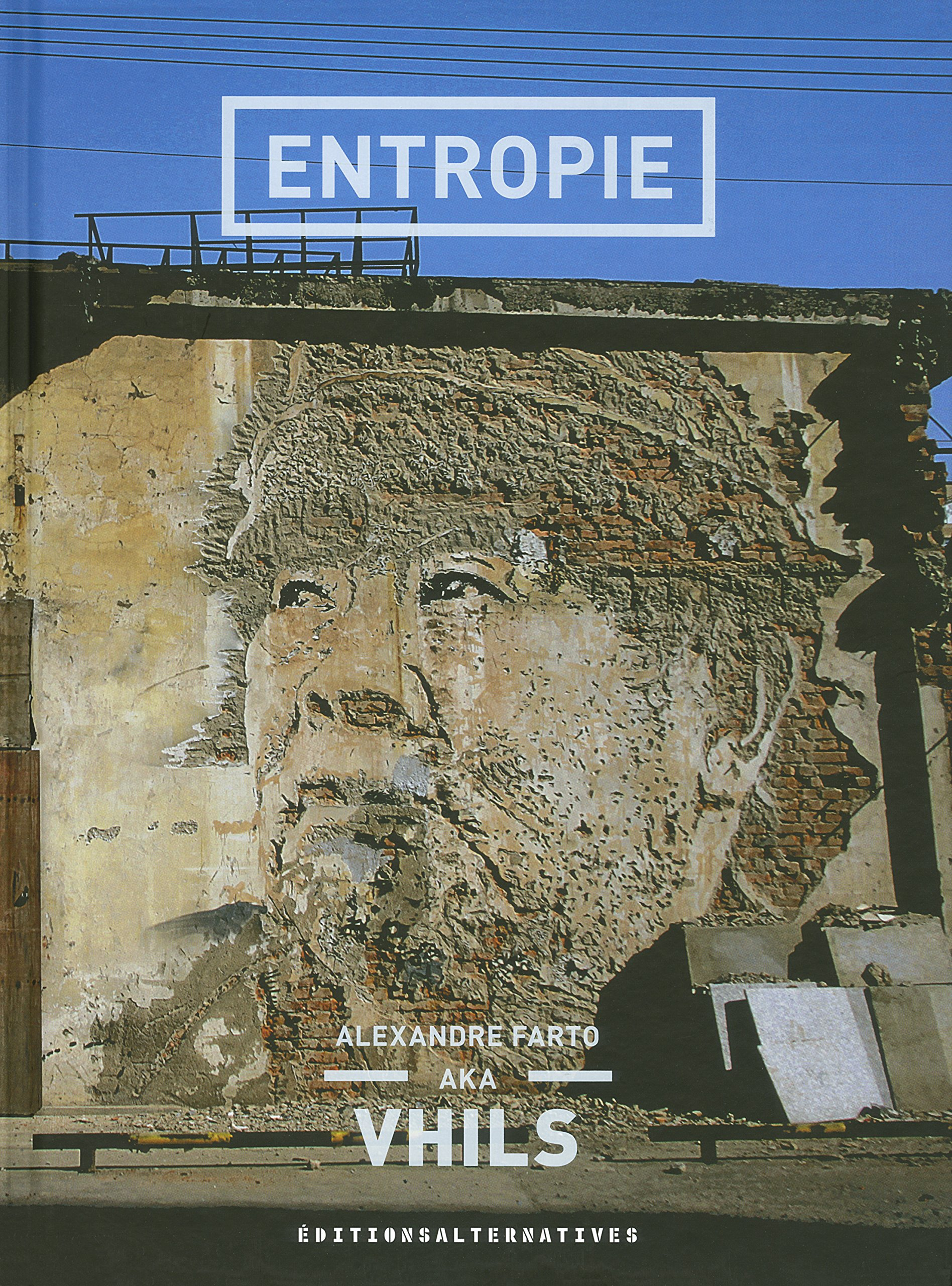 Entropie Relié – 18 septembre 2014 Vhils KennisTranslations Alternatives 2072543290