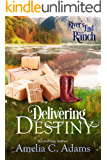 Delivering Destiny (River's End Ranch Book 23)
