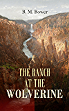 THE RANCH AT THE WOLVERINE: Adventure Tale of the Wild West